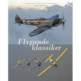 Flygande klassiker: Warbirds and vintage aircraft over Sweden (Inbunden, 2014)