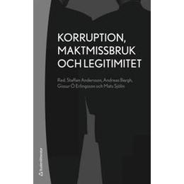 Korruption, maktmissbruk och legitimitet (Häftad, 2014)