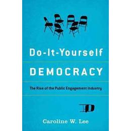 Do-It-Yourself Democracy (Inbunden, 2015)