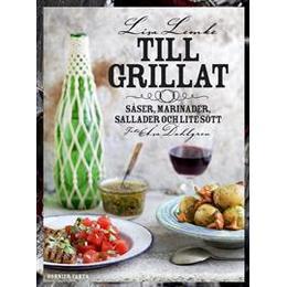 Till grillat: såser, marinader, sallader och lite sött (Inbunden, 2011)