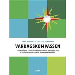 Vardagskompassen: ett pedagogiskt kartläggningsmaterial för dig som möter barn och ungdomar som har svårt att navigera i vardagen (Häftad, 2015)
