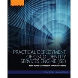 Practical Deployment of Cisco Identity Services Engine Ise (Pocket, 2015)
