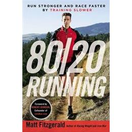 80/20 Running: Run Stronger and Race Faster by Training Slower (Häftad, 2014)