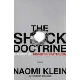 The Shock Doctrine: The Rise of Disaster Capitalism (Häftad, 2008)