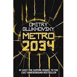 Metro 2034. the Sequel to Metro 2033.: American Edition (Häftad, 2016)