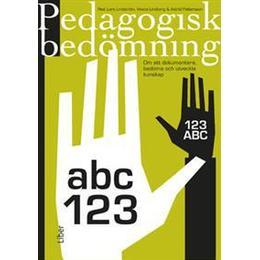Pedagogisk bedömning: om att dokumentera, bedöma och utveckla kunskap (Häftad, 2014)