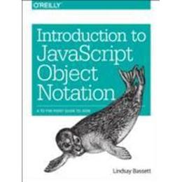 Introduction to JavaScript Object Notation: A to-The-Point Guide to Json (Häftad, 2015)