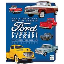 The Complete Book of Classic Ford F-Series Pickups (Inbunden, 2014)