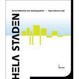 Hela staden: social hållbarhet eller desintegration? (Häftad, 2011)