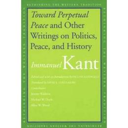 Toward Perpetual Peace and Other Writings on Politics, Peace, and History (Pocket, 2006)