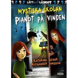 Mystiska skolan. Pianot på vinden (Inbunden, 2016)