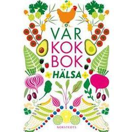 Vår kokbok Hälsa (Inbunden, 2016)