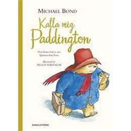 Kalla mig Paddington: den första boken om björnen från Peru (Inbunden, 2009)