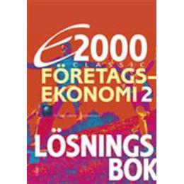 E2000 Classic Företagsekonomi 2 Lösningsbok (Häftad, 2012)