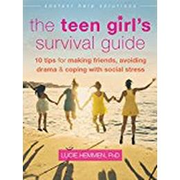 The Teen Girl's Survival Guide: Ten Tips for Making Friends, Avoiding Drama, and Coping with Social Stress (Häftad, 2015)