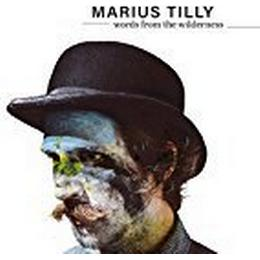 Marius Tilly - Words From The Wilderness (Ltd Ed)