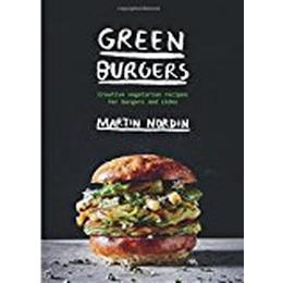 Green Burgers: Creative Vegetarian Recipes for Burgers and Sides (Inbunden, 2018)