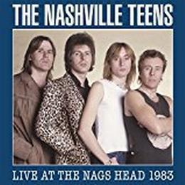 Nashville Teens - Live At The Nags Head 1983
