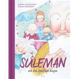 Suleman och den konstiga dagen (Inbunden, 2016)