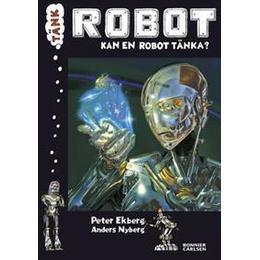 Tänk Robot: kan en robot tänka? (Inbunden, 2012)