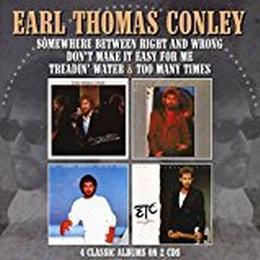 Earl Thomas Conley - Somewhere Between Right And Wrong / Don't Make It Easy For Me / Treadin' Water / Too Many Times