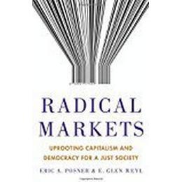 Radical Markets (Inbunden, 2018)