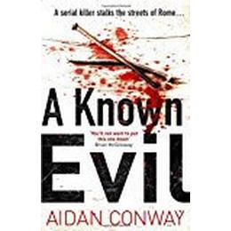 A Known Evil: A gripping debut serial killer thriller full of twists you won't see coming (Detective Michael Rossi Crime Thriller Series, Book 1)