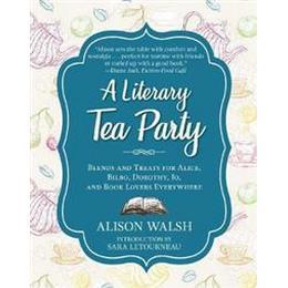 A Literary Tea Party (Inbunden, 2018)