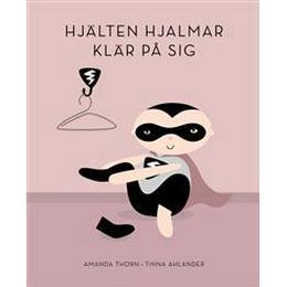 Hjälten Hjalmar klär på sig (Inbunden)