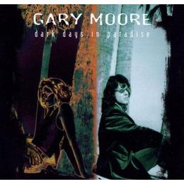 Moore Gary - Dark Days In Paradise