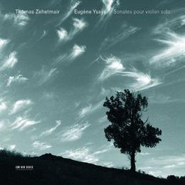 Ysaye Zehetmair Thomas - Sonates Pour Violon Solo