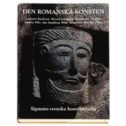 Den romanska konsten - Signums svenska konsthistoria (Inbunden, 1995)