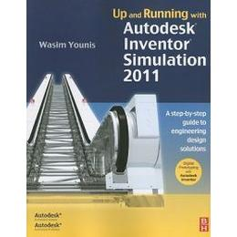 Up and Running With Autodesk Inventor Simulation 2011