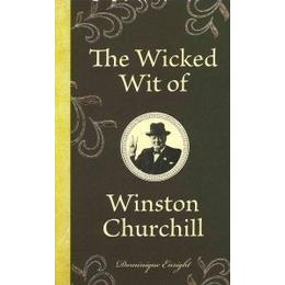 The Wicked Wit of Winston Churchill (Inbunden, 2011)