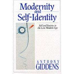 Modernity and self-identity - self and society in late modern age (Pocket, 1991)