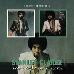 Clarke Stanley - Modern Man/i Wanna Play For You
