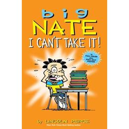 Big Nate: I Can't Take It!: A Collection of Sundays (Amp! Comics for Kids)