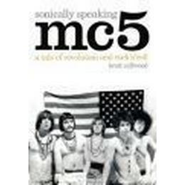 Sonically Speaking MC5 (Storpocket, 2008)