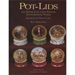 Pot-lids and Other Coloured Printed Staffordshire Wares: Reference and Price Guide (Ref & Price Guide)