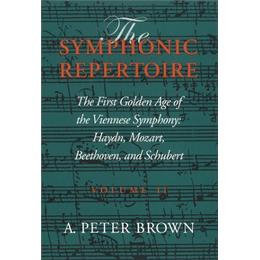 The First Golden Age of the Viennese Symphony: Hayden, Mozart, Beethoven, and Schubert: 2 (Symphonic Repertoire)