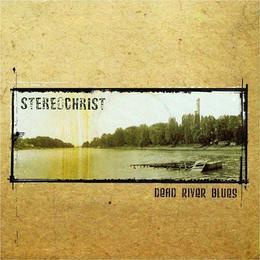Stereochrist - Dead River Blues