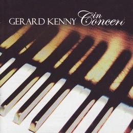 Gerard Kenny - In Concert: +DVD