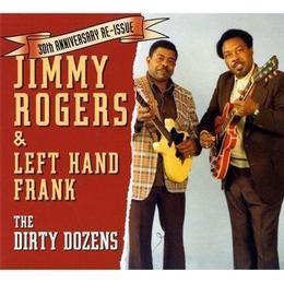 Jimmy Rogers - The Dirty Dozens