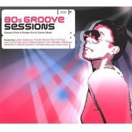 Various Artists - 80s Groove Sessions - Classics From A Golden Era In Dance Music