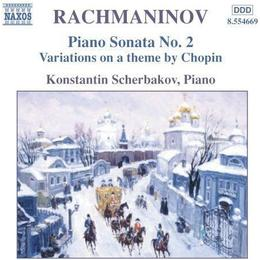 Rachmaninov - Piano Sonata No 2; Variations on a Theme by Chopin