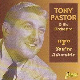 Tony Pastor - T You're Adorable