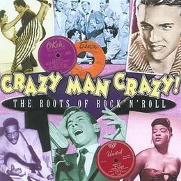 Various - Crazy Man Crazy The Roots Of Rock