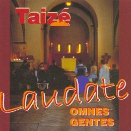 Taize - Laudate Omnes Gentes