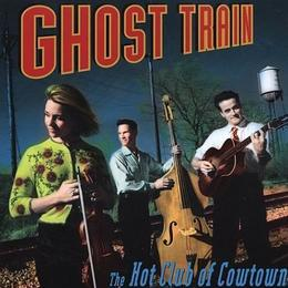Hot Club Of Cowtown - Ghost Train
