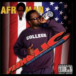 Afroman - The Afroholic Brings You...the Even Better Times